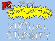 MTV`S BEAVIS AND BUTT-HEAD IN VIRTUAL STUPIDITY title