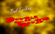 Bud Tucker in Double Trouble